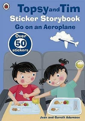 Topsy and Tim Sticker Storybook: Go on an Aeroplane Jean Adamson