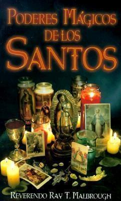 Poderes M?gicos de Los Santos Ray T. Malbrough