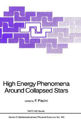 High Energy Phenomena Around Collapsed Stars  by  F. Pacini