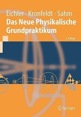Das Neue Physikalische Grundpraktikum  by  Hans-Joachim Eichler