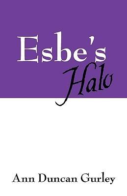 Esbes Halo  by  Ann Duncan Gurley