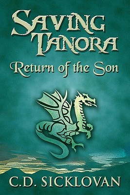 Saving Tanora: Return of the Son  by  C.D. Sicklovan