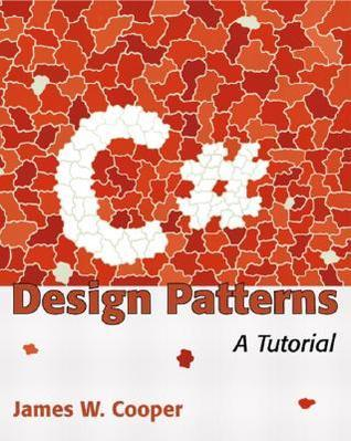 C# Design Patterns: A Tutorial [With CDROM]  by  James W. Cooper