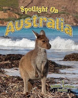 Spotlight on Australia Bobbie Kalman