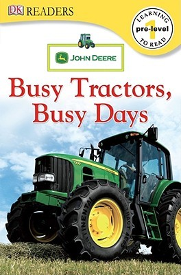 DK Readers L0: John Deere: Busy Tractors, Busy Days Lori Haskins Houran