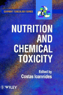 Nutrition and Chemical Toxicity Costas Ioannides