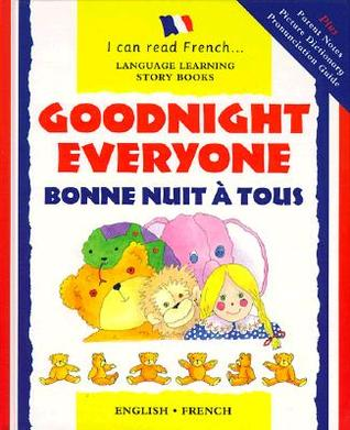 Bonne Nuit a Tous: Goodnight Everyone (I Can Read French) Lone Morton