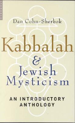 Kabbalah & Jewish Mysticism: An Introductory Anthology Dan Cohn-Sherbok