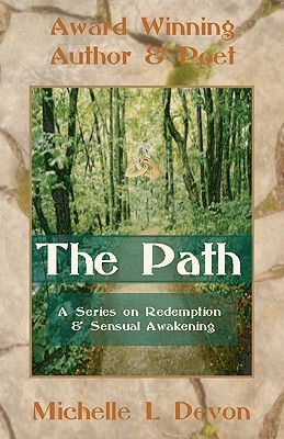 The Path a Series on Redemption and Sensual Awakening  by  Michelle Devon