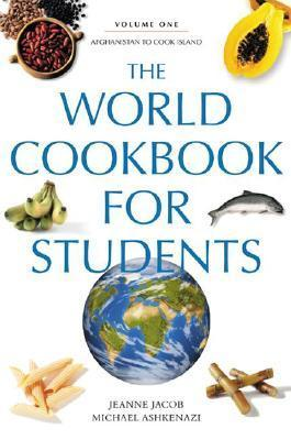 The World Cookbook for Students: Five Volumes Jeanne Jacob