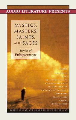 Mystics, Masters, Saints & Sages: Stories of Enlightenment  by  Robert Ullman