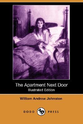 The Apartment Next Door (Illustrated Edition)  by  William Andrew Johnston