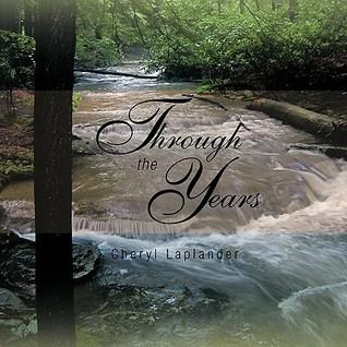 Through the Years  by  Cheryl Laplander
