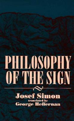Philosophy of the Sign  by  Josef Simon
