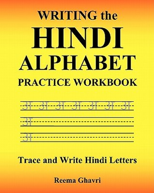 Writing the Hindi Alphabet Practice Workbook: Trace and Write Hindi Letters  by  Reema Ghavri