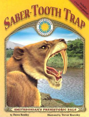 Saber-tooth Trap (Smithsonian Prehistoric Pals) Dawn Bentley