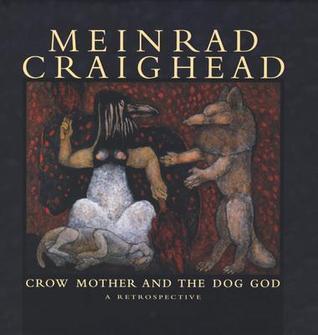 Meinrad Craighead: Crow Mother and the Dog God Meinrad Craighead