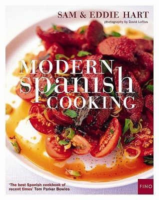 Modern Spanish Cooking. Sam & Eddie Hart  by  Sam Hart