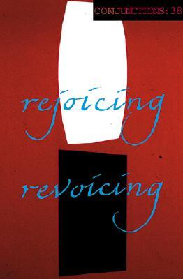 Conjunctions #38, Rejoicing Revoicing Bradford Morrow