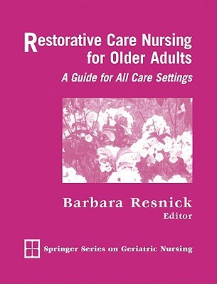 Assisted Living Nursing: A Manual for Management and Practice  by  Barbara Resnick