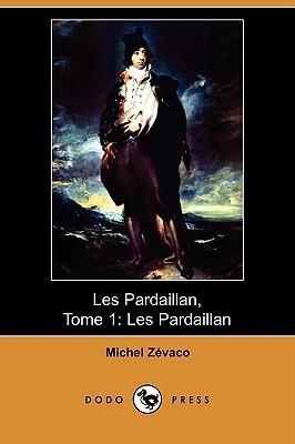 Les Pardaillan Michel Zévaco
