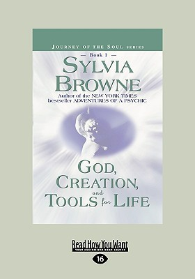 God, Creation, and Tools For Life (Journey of the Soul, #1) Sylvia Browne