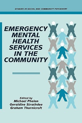 Emergency Mental Health Services in the Community  by  Michael Phelan