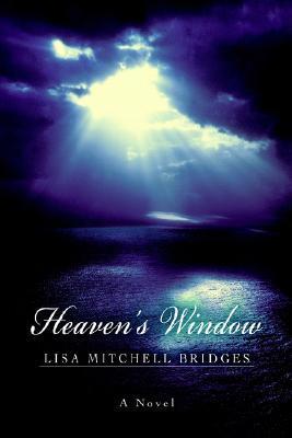 Heavens Window  by  Lisa Mitchell Bridges