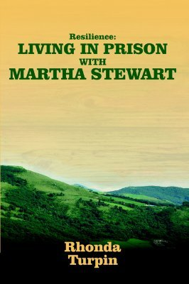 Resilience: Living in Prison with Martha Stewart Rhonda Turpin