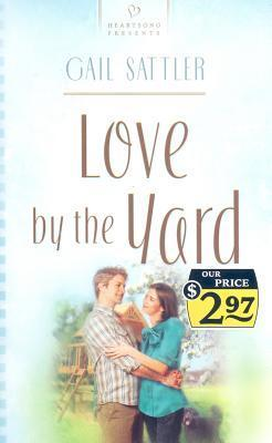 Love By The Yard  by  Gail Sattler