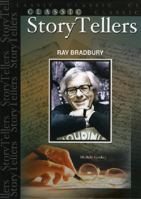 Ray Bradbury (Classic Storytellers)  by  Michèle Griskey