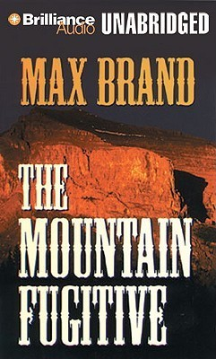 Mountain Fugitive, The  by  Max Brand