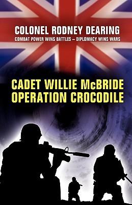 Cadet Willie McBride - Operation Crocodile  by  Rodney Dearing