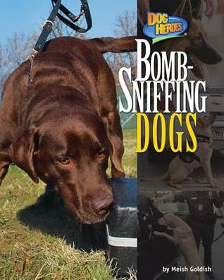 Bomb Sniffing Dogs  by  Meish Goldish