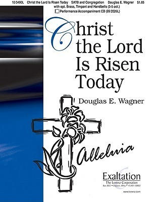 Christ the Lord Is Risen Today  by  Douglas E. Wagner