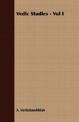Vedic Studies - Vol I A. Venkatasubbiah