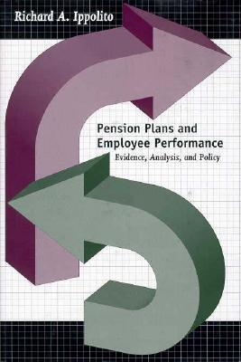 Pension Plans and Employee Performance: Evidence, Analysis, and Policy  by  Richard A. Ippolito