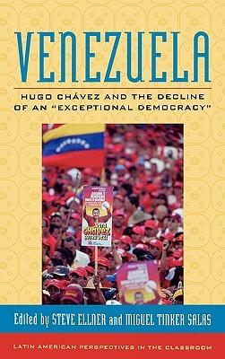 Venezuela: Hugo Chávez and the Decline of an Exceptional Democracy  by  Steve Ellner