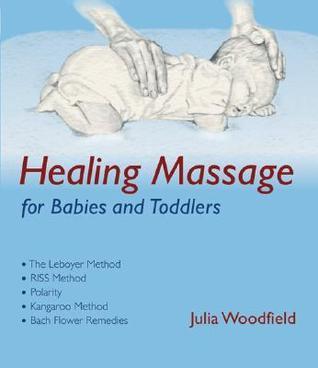 Healing Massage for Babies  by  Julia Woodfield