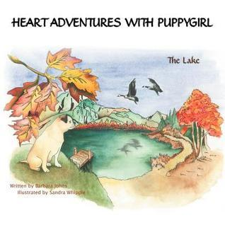 Heart Adventures with Puppy Girl: The Lake  by  Barbara Johns