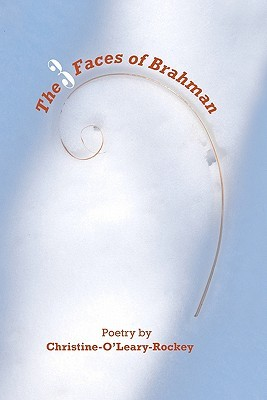 The 3 Faces of Brahman  by  Christine OLeary-Rockey