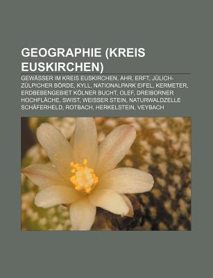 Geographie (Kreis Euskirchen): Gew Sser Im Kreis Euskirchen, Ahr, Erft, J Lich-Z Lpicher B Rde, Kyll, Nationalpark Eifel, Kermeter Source Wikipedia