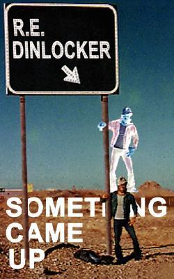 Something Came Up E. Dinlocker R. E. Dinlocker
