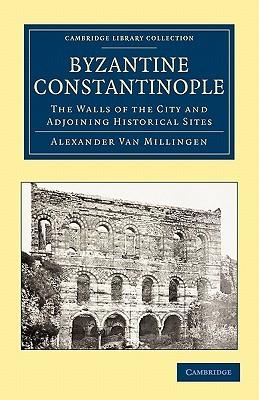 Byzantine Churches In Constantinople  by  Alexander Van Millingen