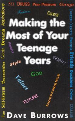 Making Most Your Teenage Years Dave Burrows