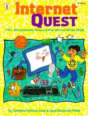 Internet Quest: 101 Adventures Around the World Wide Web  by  Catherine Halloran Cook