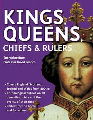 Kings, Queens, Chiefs And Rulers (Source Book)  by  David Loades