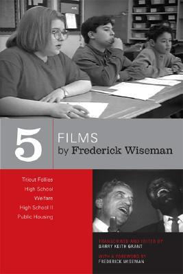 Five Films  by  Frederick Wiseman: Titicut Follies, High School, Welfare, High School II, Public Housing by Frederick Wiseman
