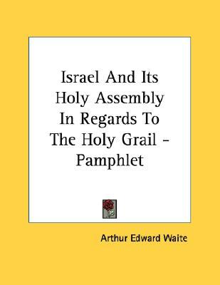 Israel and Its Holy Assembly in Regards to the Holy Grail - Pamphlet Arthur Edward Waite