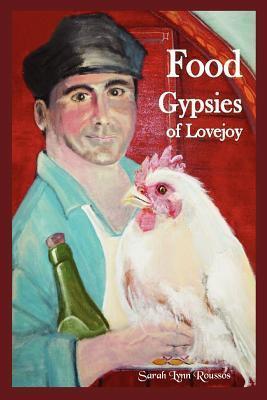 Food Gypsies of Lovejoy  by  Sarah Lynn Roussos